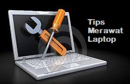 Tips Merawat Laptop
